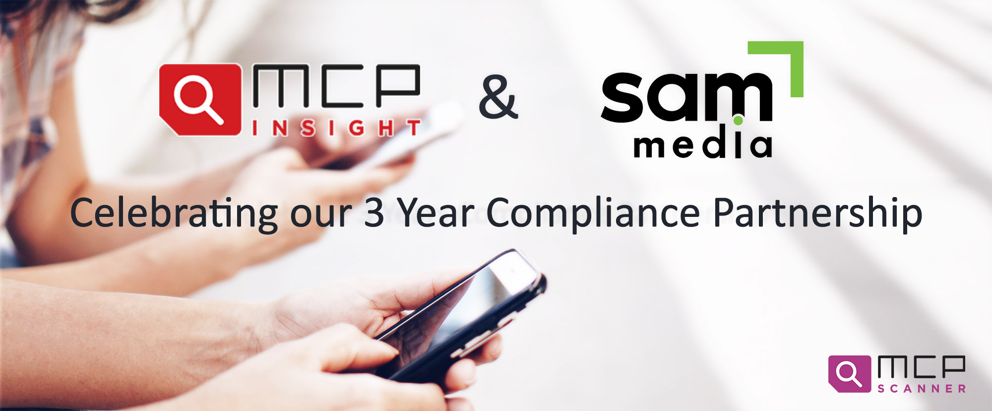 MCP Insight and Sam Media - celebrating our 3 year Compliance Partnership